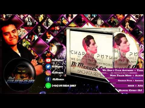 We Don't Talk Anymore - Charlie Puth Ft Selena Gomez By Dj Manuel Citro (Bachata)