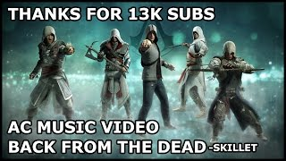 Assassin's Creed Music Video || Back From The Dead (Skillet) (THANKS FOR 13k SUBS!)