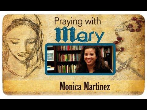 Praying with Mary: Monica Martinez