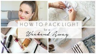 How To Pack Light For A Weekend Away