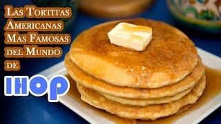 Las Tortitas Americanas Mas Famosas del Mundo de IHOP