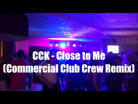 CCK - Close to Me (Commercial Club Crew Remix) Candy Coated Killahz