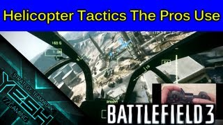 Helicopter Tactics The Pros Use In Battlefield 3