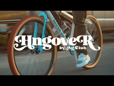 "AG Club - ""HNGOVER"" (Video)"