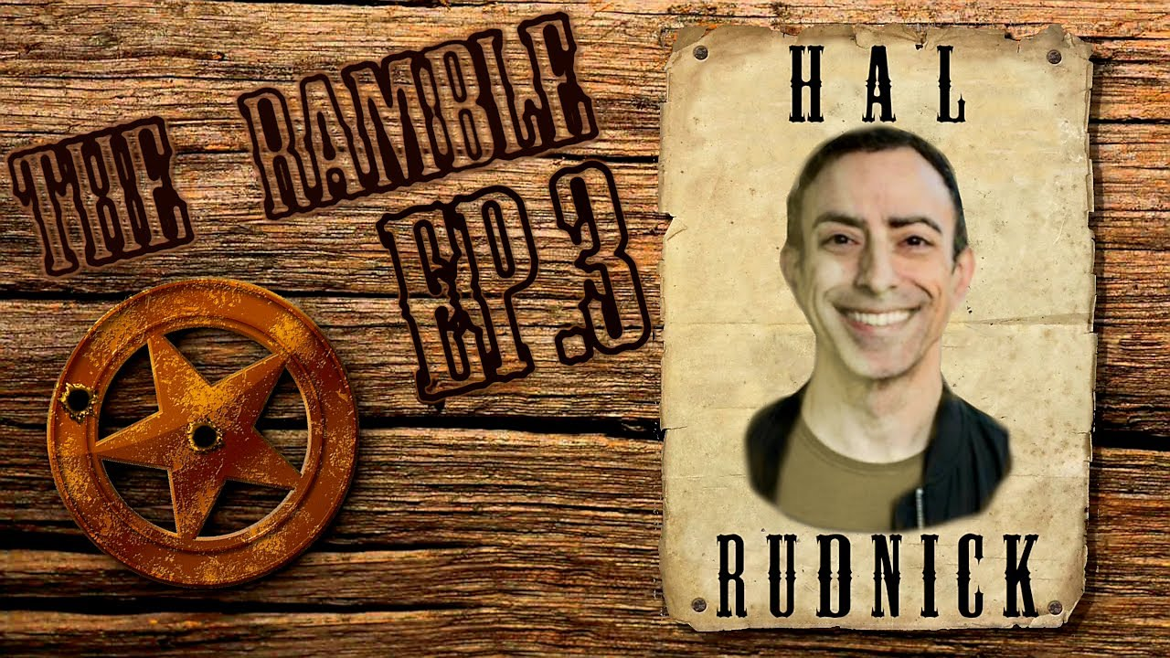 The Ramble Podcast - EP. 3 Hal Rudnick