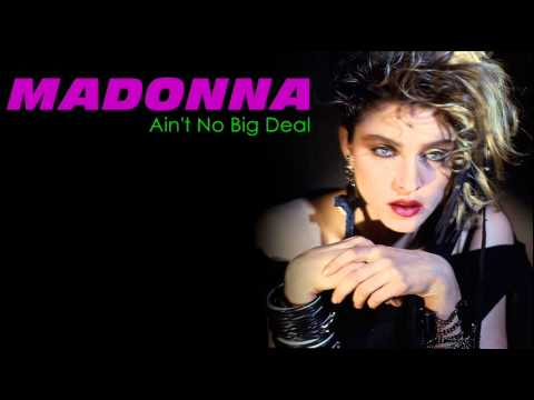 Madonna - Ain't No Big Deal (with Lyrics on Screen)