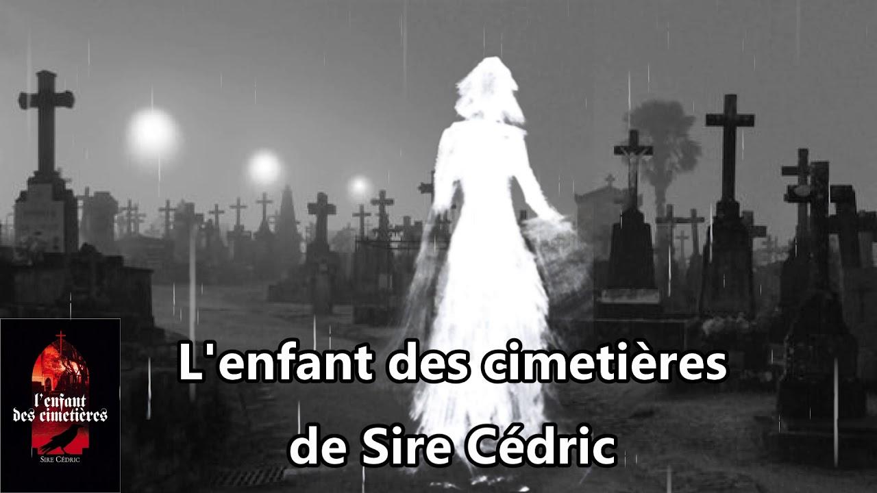 Prologue de L'enfant des Cimetières - Sire Cédric