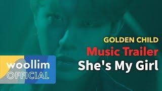 골든차일드(Golden Child) 'She's My Girl' Music Trailer