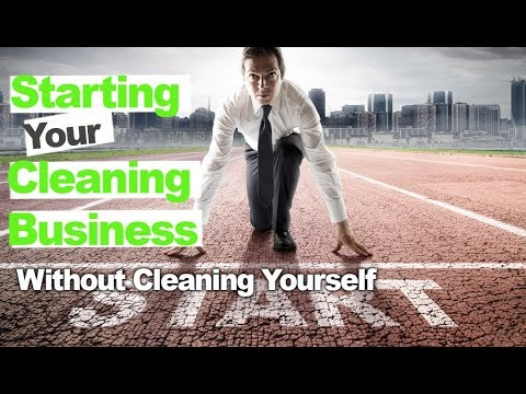 Starting a Cleaning Business Without Doing Any of the Cleaning Yourself