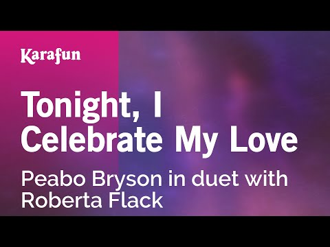 Karaoke Tonight, I Celebrate My Love - Peabo Bryson *