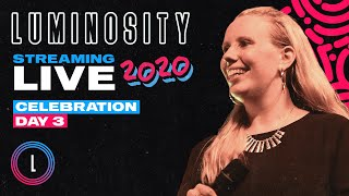 Celebration - Day 3 | Luminosity Streaming Live 2020