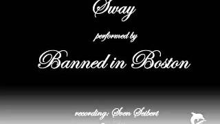 Sway - Banned in Boston