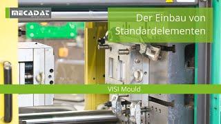 VISI Mould - Produktvideo ''Der Einbau von Standardelementen''