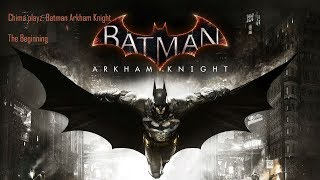 Chima playz: Batman Arkham Knight pt 1 The beginning