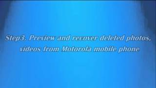 How to Recover Deleted Files from Motorola Cell Phones