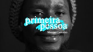 Baixar Primeira Pessoa com Manuel Castomo