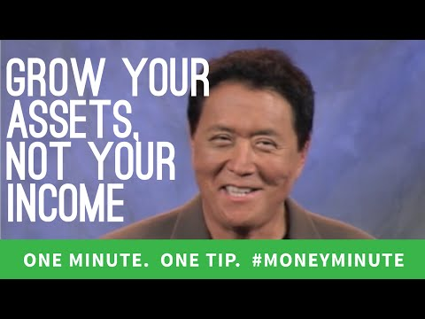 Robert Kiyosaki: Grow Your Assets, Not Your Income   #MoneyMinute Tip