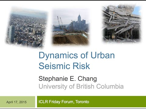 ICLR Friday Forum: Dynamics of Urban Seismic Risk (April 17, 2015)