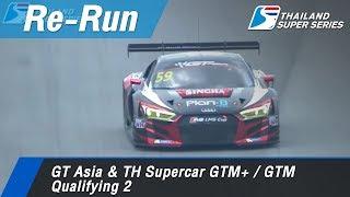 GT Asia & TH Supercar GTM+ / GTM Qualifying 2 : Sepang International Circuit Malaysia 31 Mar 2018