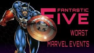 5 Worst Marvel Comics Events - Fantastic Five