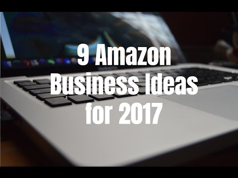 9 Amazon Business Ideas for 2017