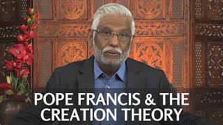 Pope Francis and the Creation Theory