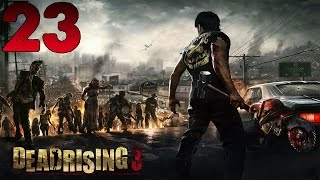 Dead Rising 3 Apocalypse Edition Gameplay Walkthrough Part 23 PC - No Commentary