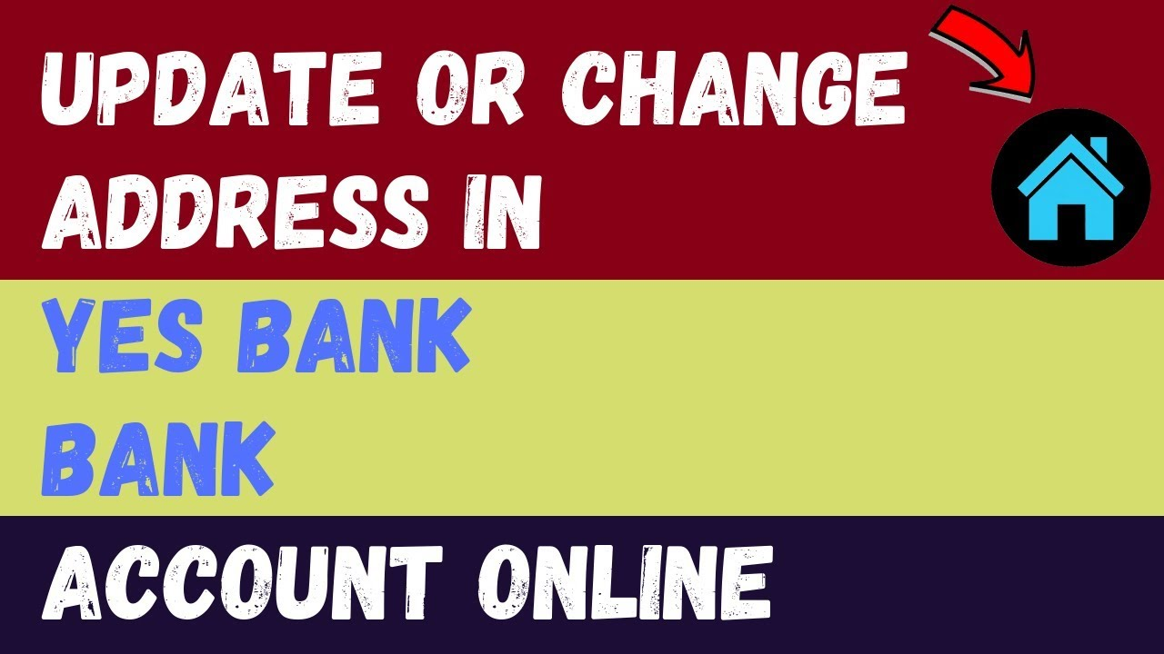 How to Change/Update Address in Yes Bank Account Online