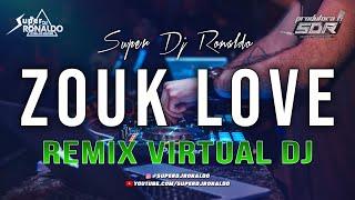 ZOUK LOVE REMIX - MIX VIRTUAL DJ