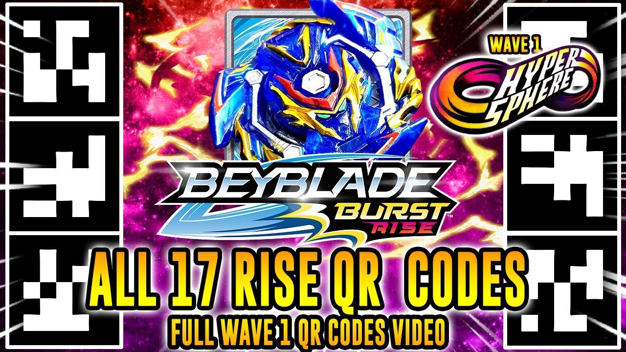 All 17 Rise Qr Codes Beyblade Burst Rise App Full Wave 1 Youtube