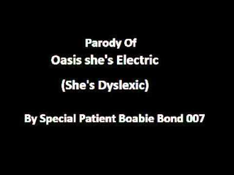 She's Dyslexic parody of Oasis She's Electric