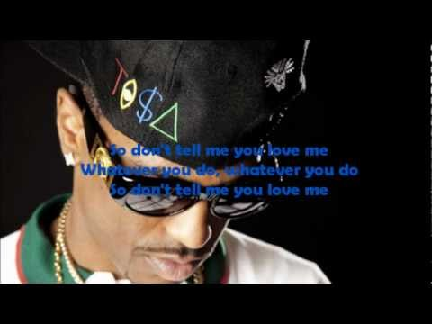 Big Sean - Don't Tell Me You Love Me lyrics