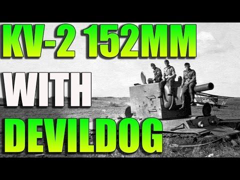 War Thunder - KV-2 152MM DERP- With DEVILDOG!