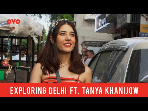 WHERE TO STAY IN DELHI & PLACES TO VISIT   New Delhi, India Ft. Tanya Khanijow   OYO FriYay Diaries