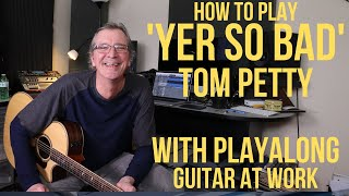 How to play 'Yer So Bad' by Tom Petty