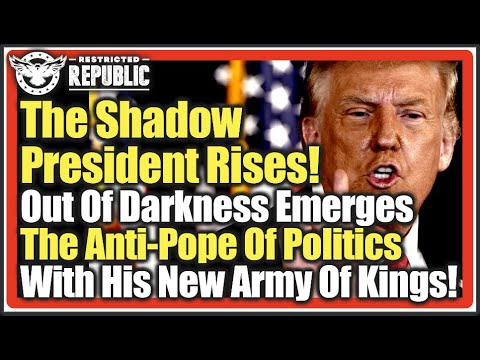 The Shadow President Rises! Out Of Darkness Emerges The AntiPope Of Politics & His New Army Of K