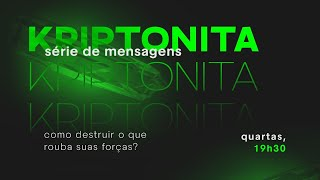 Kriptonita part. 3 | Rev. Marcio Cleib