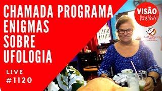 Chamada programa Enigmas sobre Ufologia Caça Fantasmas Brasil #1120