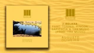 Baixar Augusto Oliveira - Relaxa ft. TRX Music, Torres e Rincon Sapiência (Prod. TRX Music & Brunoso)