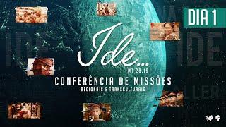 1º dia - Conferência de Missões Regionais e Transculturais -  Pr. Josué Campanhã.