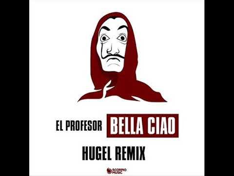 El Profesor - Bella Ciao (Hugel Remix - Extended Mix) (2018)