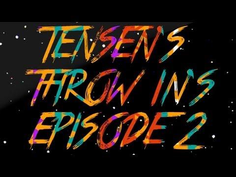 Tensen's Throw In's Episode 2