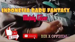 INDONESIA BARU FANTASI MELODY COVER
