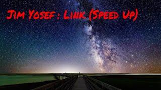 JIM YOSEF : LINK (SPEED UP)