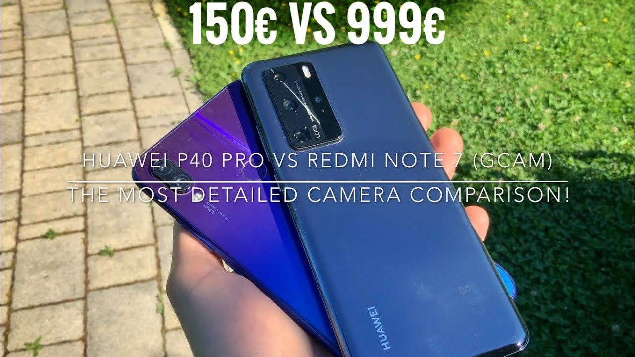 HUAWEI P40Pro VS Redmi NOTE 7 (GCAM) | THE MOST DETAILED CAMERA COMPARISON!