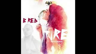 B-Red - Tire (Official Audio) Prod. Krizbeatz