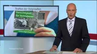 Hessenschau: Deutschlandtreffen der Ostpreußen 2014 in Kassel/HR braucht Geschichtsnachhilfe!