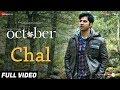 Chal - Full Video | October | Varun Dhawan & Banita Sandhu | Monali Thakur | Shantanu Moitra