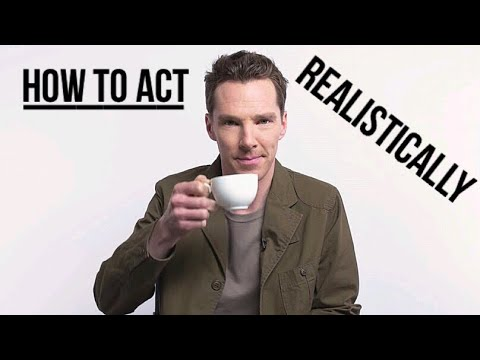 How To Act Realistically