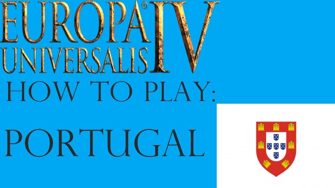EU4 Portugal guide! Tips, colonial tricks, expansion and